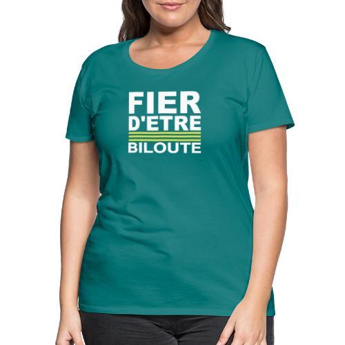 Fier BILOUTE Blanc 01 - T-shirt Premium Femme