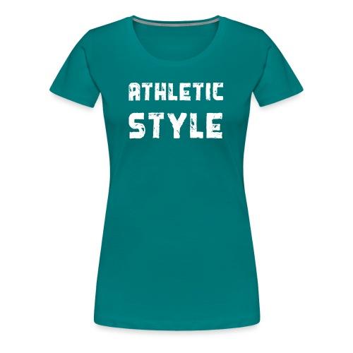 Athletic Style - Frauen Premium T-Shirt
