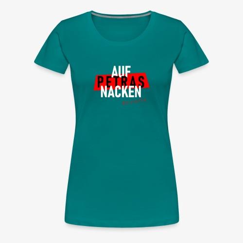 Auf Petras Nacken #freiwillig - Frauen Premium T-Shirt