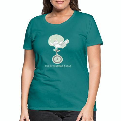 MultitasKing Baby - Women's Premium T-Shirt