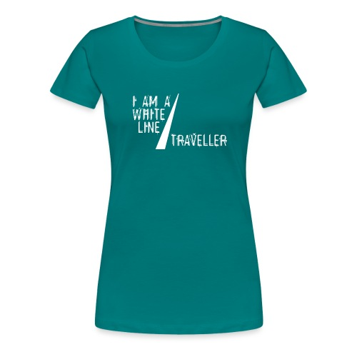 i am a white line traveller - Vrouwen Premium T-shirt