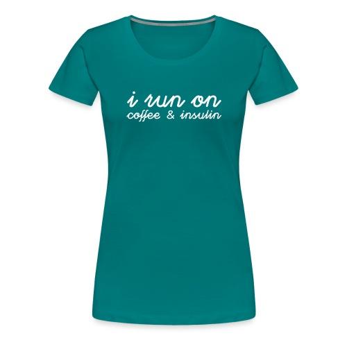I run on coffee & insulin v4 ETU - Naisten premium t-paita