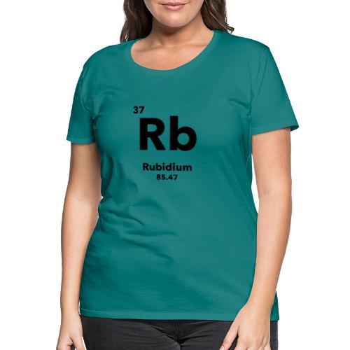 Rubidium - Women's Premium T-Shirt