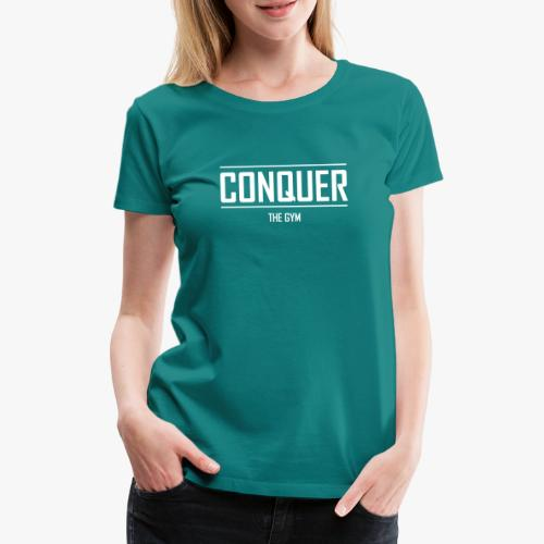 Erobere das Gymnasium....ähhh Fitnessstudio - Frauen Premium T-Shirt
