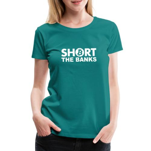 Short banks - Frauen Premium T-Shirt