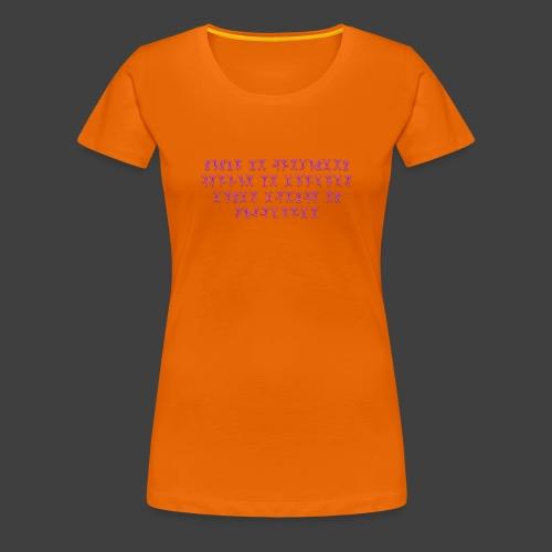 Never - Women's Premium T-Shirt