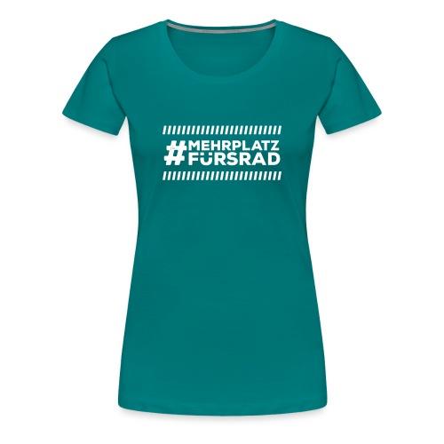 ADFC #MehrPlatzFürsRad - Frauen Premium T-Shirt
