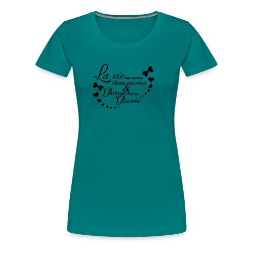 sticker citation la vie est courte vivons ambianc - T-shirt Premium Femme