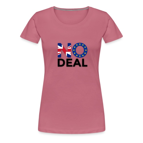 No Deal - Women's Premium T-Shirt