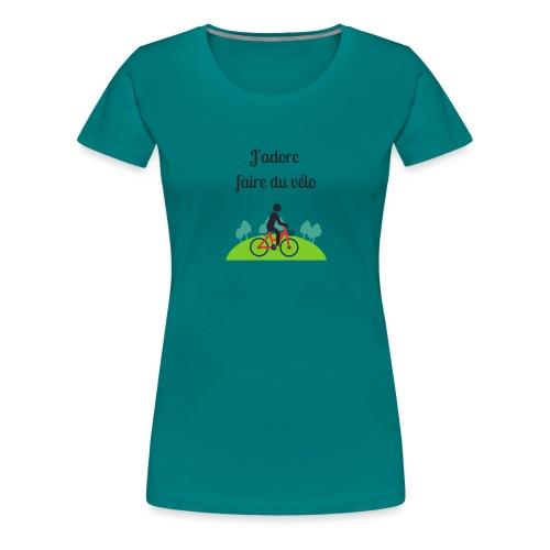 J'adore faire du vélo - T-shirt Premium Femme