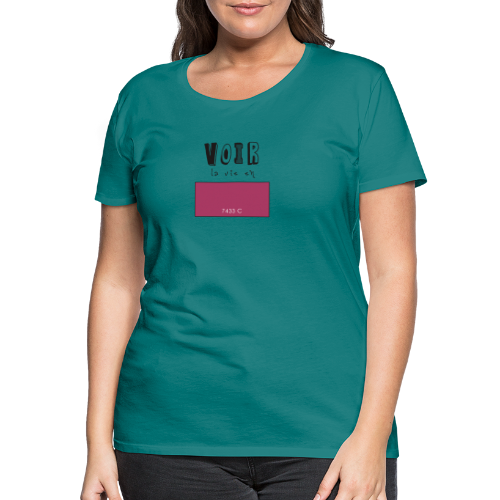 voir la vie en rose - T-shirt Premium Femme
