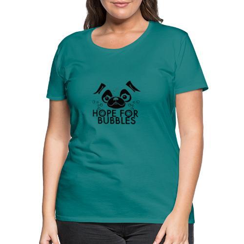 HOPE FOR BUBBLES BLACK MERCH - Vrouwen Premium T-shirt