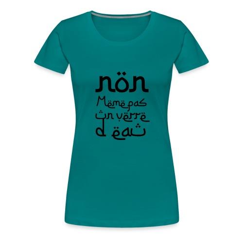 Non, même pas un verre d'eau - T-shirt Premium Femme