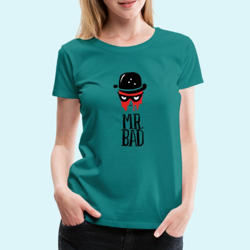 Mr. Bad - Frauen Premium T-Shirt