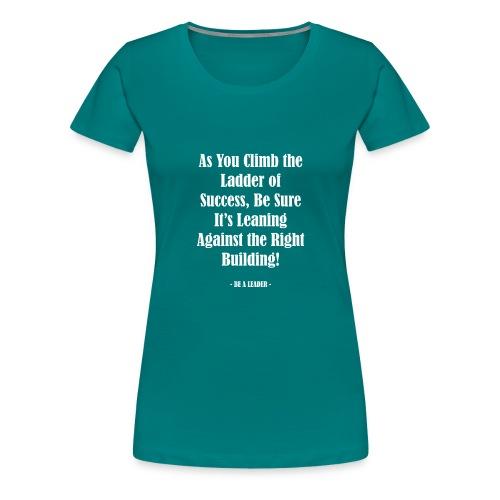 Ladder of Success - Frauen Premium T-Shirt
