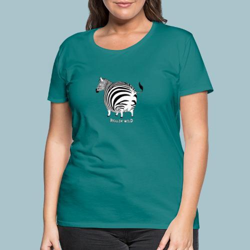 Rollin' Wild - Zebra - Women's Premium T-Shirt