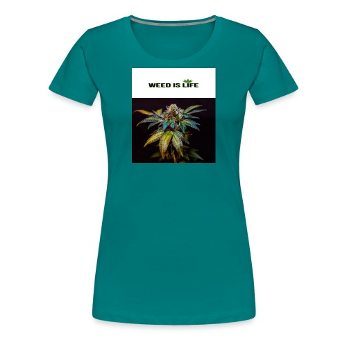 WEED IS LIFE - Frauen Premium T-Shirt