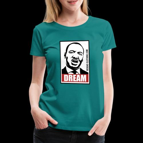 DREAM - Martin Luther King - Frauen Premium T-Shirt