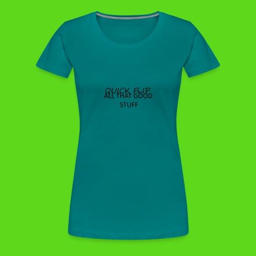 All That Good Stuff - Women's Premium T-Shirt