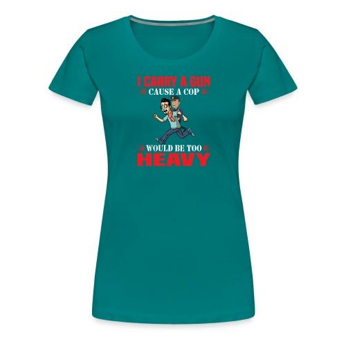 Cops are heavy - Frauen Premium T-Shirt