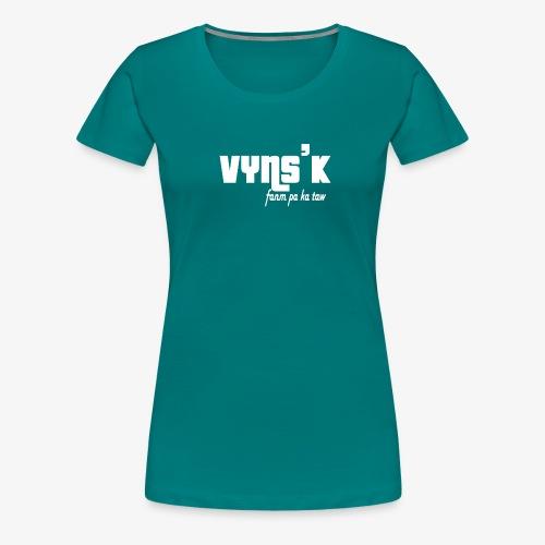 VYNS'K fanm pa ka taw - T-shirt Premium Femme