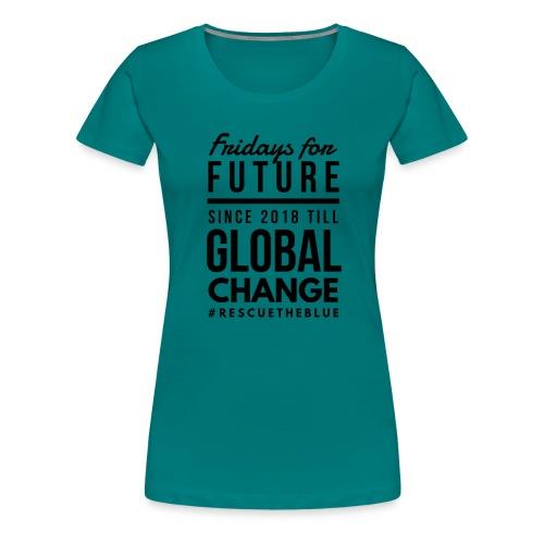Fridays for Future till GlobalChange RescueTheBlue - Frauen Premium T-Shirt