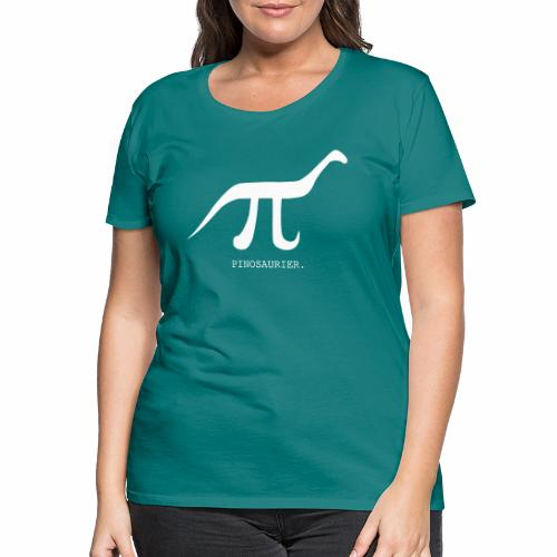 funny nerd geek, pi day, pi, Pinosaur - Women's Premium T-Shirt