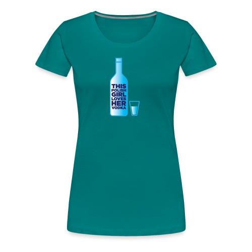 Girl loves Vodka - Frauen Premium T-Shirt