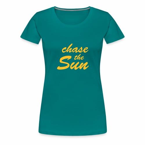 Chase_the_Sun - Frauen Premium T-Shirt