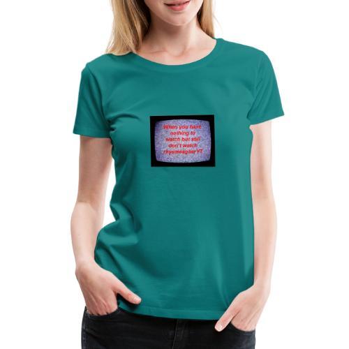 When ones - Women's Premium T-Shirt