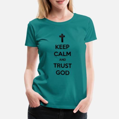 Keep Calm and Trust God (Vertrouw op God) - Vrouwen Premium T-shirt