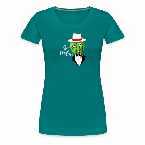 DON MELONE | GESCHENKIDEE - Frauen Premium T-Shirt