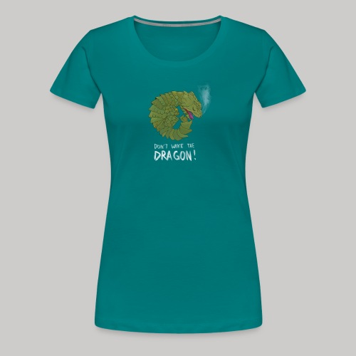 Wecke nicht den Drachen - Frauen Premium T-Shirt