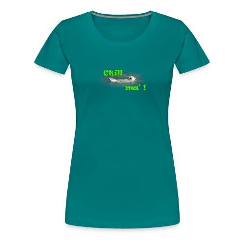 Chill ma'! - Bär - Frauen Premium T-Shirt