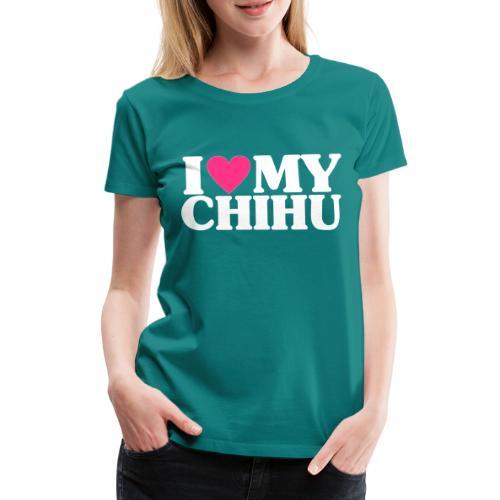 iheartmychihu - Naisten premium t-paita