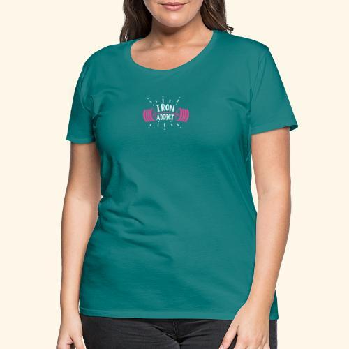 Iron Addict I VSK Funny Gym Shirt - Frauen Premium T-Shirt