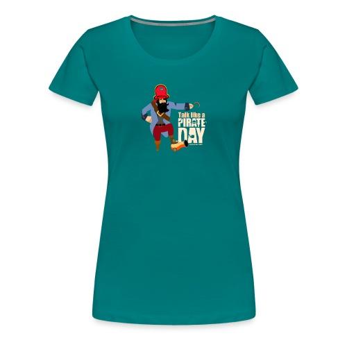 Sprich wie ein Pirat Tag - Frauen Premium T-Shirt