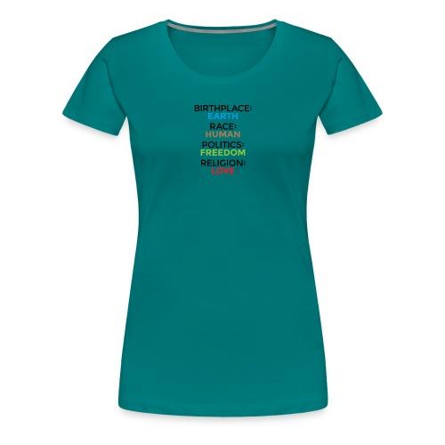 Birthplace Earth race human politics freedom - Women's Premium T-Shirt