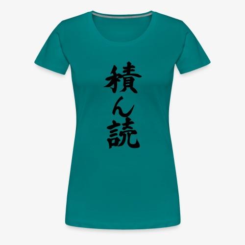 Tsundoku Kalligrafie - Frauen Premium T-Shirt