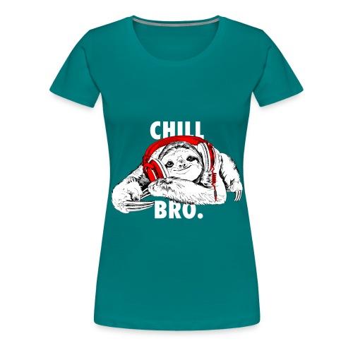Lustiges Faultier mit Kopfhörern - Chill Bro - Frauen Premium T-Shirt