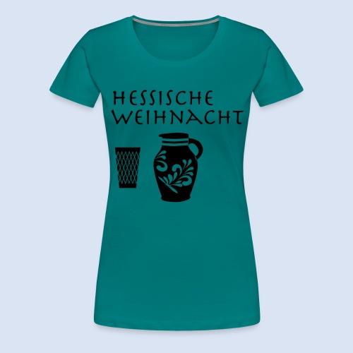 Hessische Weihnachten - Frauen Premium T-Shirt