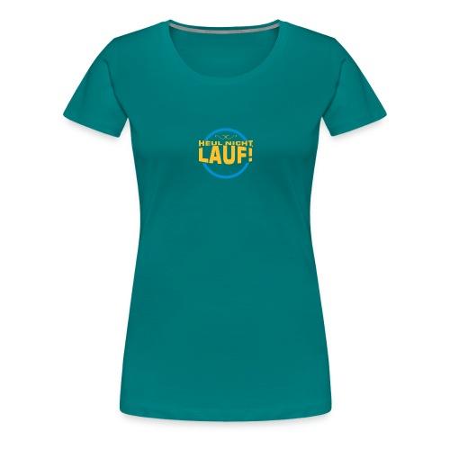 heul nicht - Frauen Premium T-Shirt