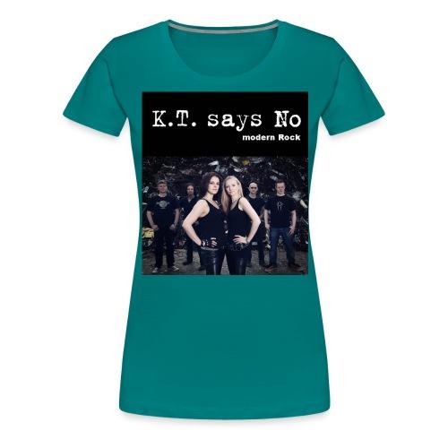 K.T. says No - Frauen Premium T-Shirt