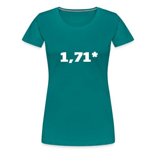 1 71 front - Premium T-skjorte for kvinner