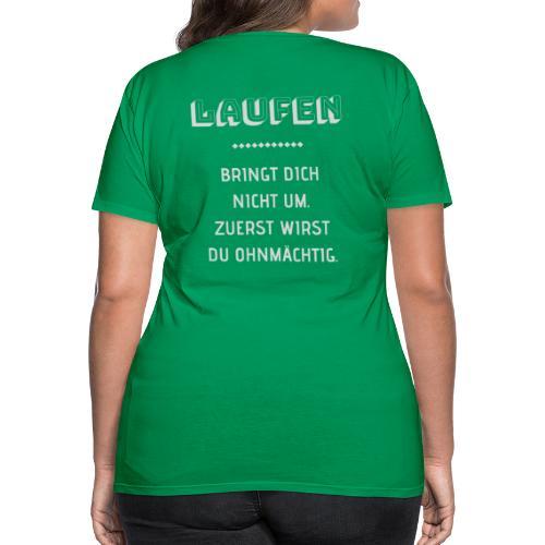 LAUFEN BRINGT DICH NICHT UM - Frauen Premium T-Shirt