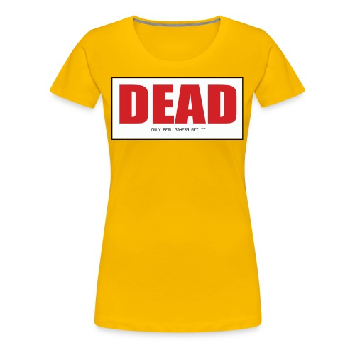Dead - Women's Premium T-Shirt