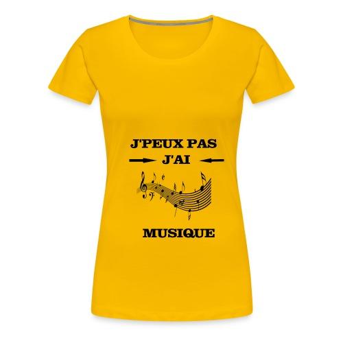 JPEUX PAS J'AI MUSIQUE - T-shirt Premium Femme