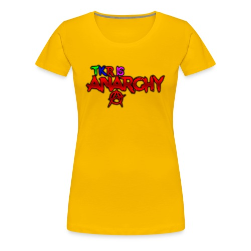 TKR IS ANARCHY! - Premium-T-shirt dam