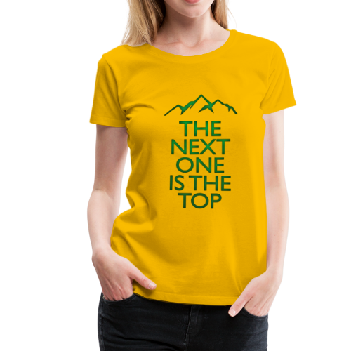 The Next One Is The Top - Green - Women's Premium T-Shirt