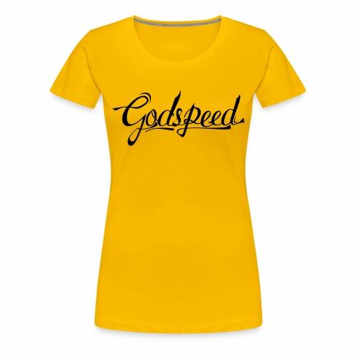 Godspeed 2 - Naisten premium t-paita